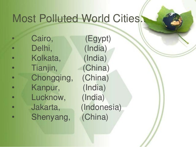 pollution its types Pollution is a worldwide problem and its potential to influence the health of human populations is great (fereidoun et al, 2007 progressive insurance, 2005) pollution reaches its most serious.