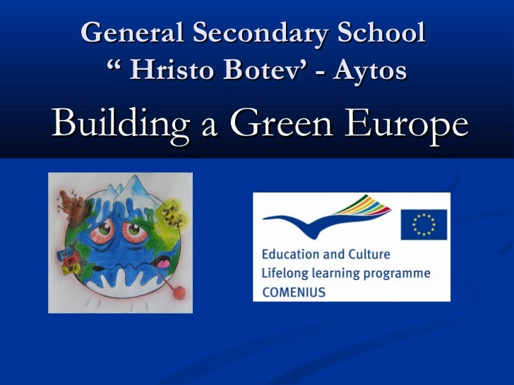 "General Secondary School  "" Hristo Botev' - AytosBuilding a Green Europe"