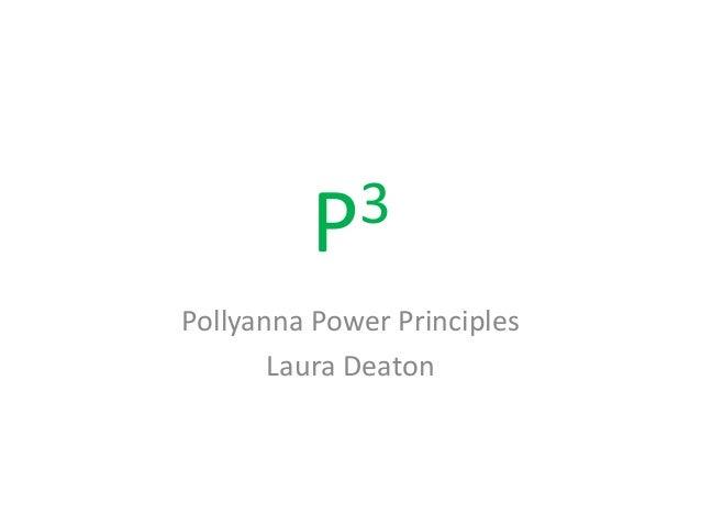 P3Pollyanna Power Principles       Laura Deaton