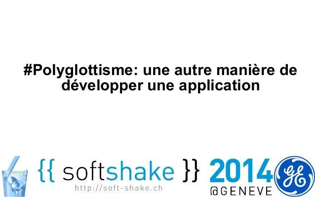 #Polyglottisme: une autre manière de  développer une application