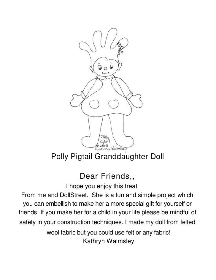 Polly Pigtail Granddaughter Doll                          Dear Friends,,                   I hope you enjoy this treat  Fr...