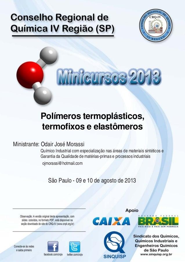 Ministrante: Odair José Morassi Químico Industrial com especialização nas áreas de materiais sintéticos e Garantia da Qual...