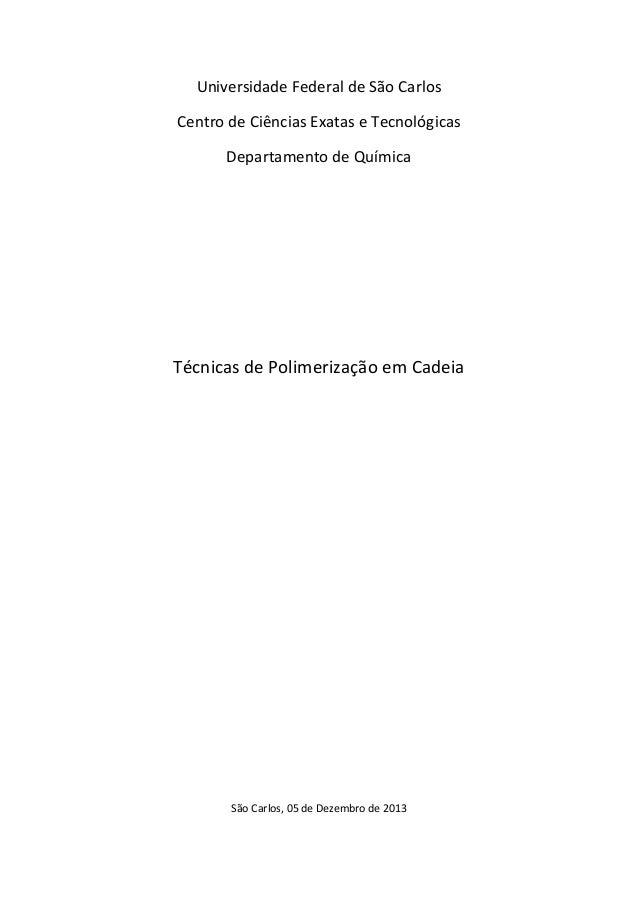 Universidade Federal de São Carlos Centro de Ciências Exatas e Tecnológicas Departamento de Química  Técnicas de Polimeriz...