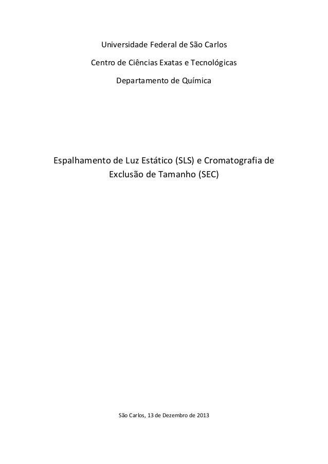 Universidade Federal de São Carlos Centro de Ciências Exatas e Tecnológicas Departamento de Química  Espalhamento de Luz E...