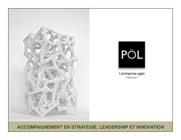 ACCOMPAGNEMENT EN STRATEGIE, LEADERSHIP ET INNOVATION L'entreprise agile • Montréal •