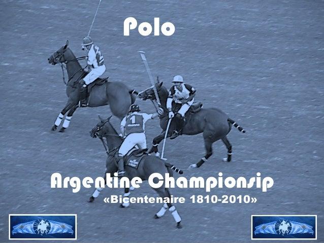 Polo Argentine Championsip «Bicentenaire 1810-2010»