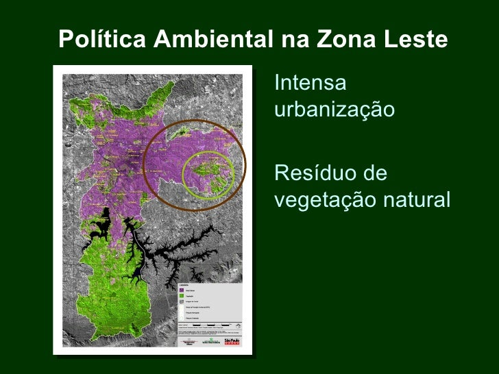 Política Ambiental na Zona Leste                 Intensa                 urbanização                 Resíduo de           ...