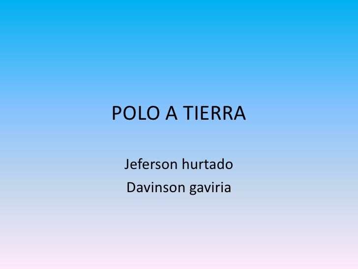 POLO A TIERRA Jeferson hurtado Davinson gaviria
