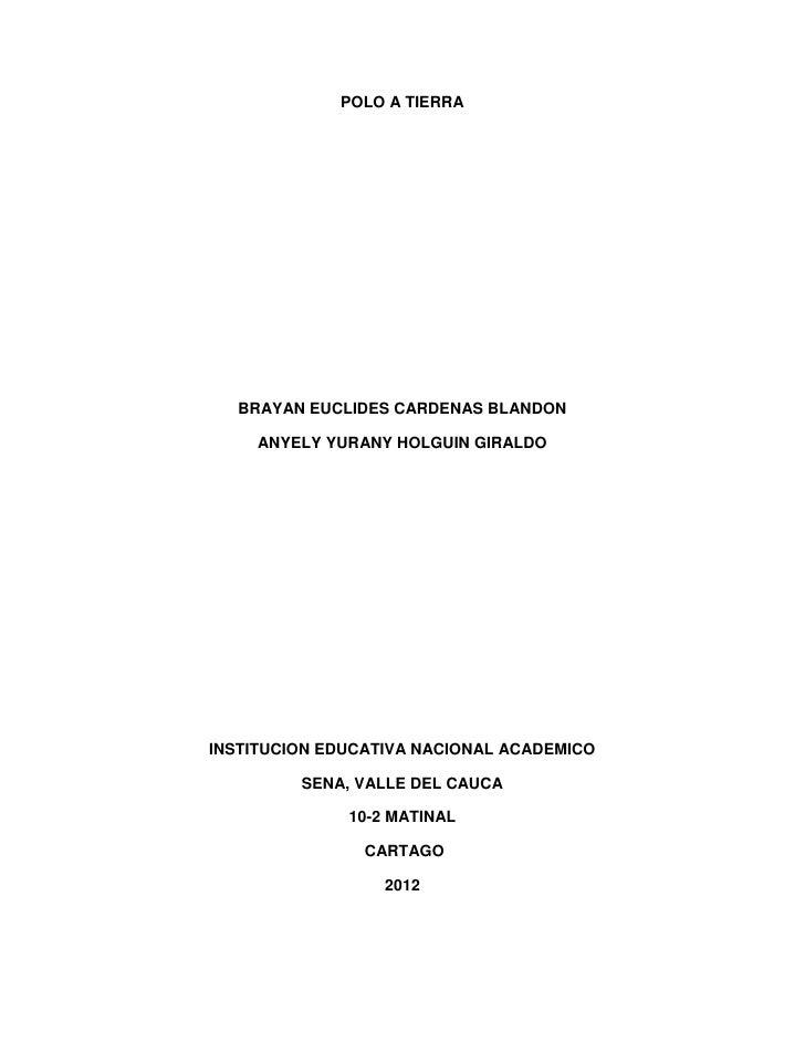 POLO A TIERRA  BRAYAN EUCLIDES CARDENAS BLANDON     ANYELY YURANY HOLGUIN GIRALDOINSTITUCION EDUCATIVA NACIONAL ACADEMICO ...