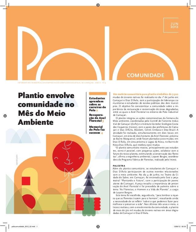 jun 2012  COMUNIDADE informativo trimestral das empresas do complexo industrial de camaçari ano iii nº 9  Plantio envolv...