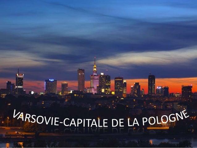 ARMES Varsovie est la capitale de la Pologne. Elle est située sur la Vistule. C'est la plus grande ville de notre pays. Da...