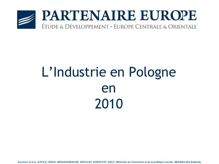 L'Industrie en Pologne                             en                            2010Sources: G.U.S., D.R.E.E., BOSS, SEDL...