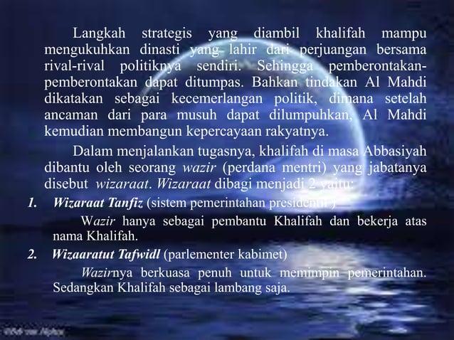 Dalam kaitannya dengan urusan pemerintahan, Dinasti Abbasiyah dibagi dalam tiga bagian: a) Bagian kearsipan(Diwan Rasail) ...