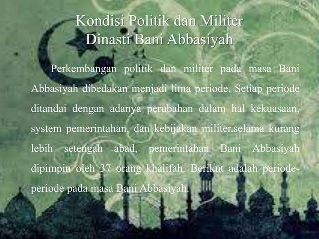 1. Khalifah Bani Abbasiyah periode pertama (750-847 M) Periode ini berlangsung antara tahun 132-232 H/750-847 M, yakni sej...