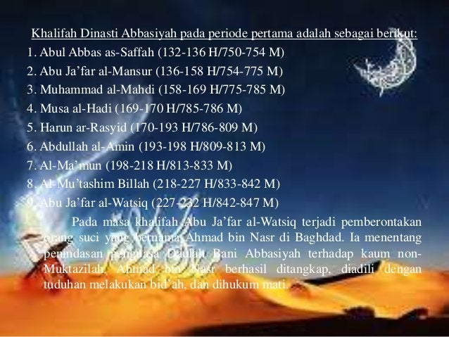 2. Khalifah Bani Abbasiyah periode kedua (847-946 M) Periode ini di mulai tahun 232 H-334 H/847-946 M yakni sejak khalifah...