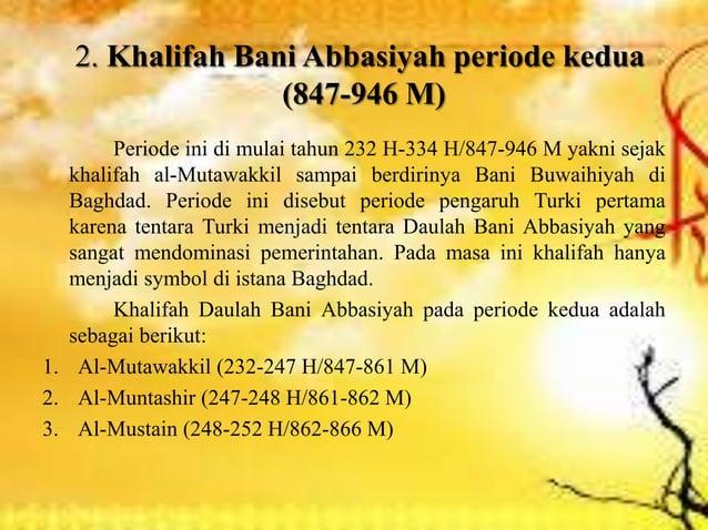 4. Al-Mu'tazz (252-255 H/866-869 M) 5. Al-Muhtadi (255-256 H/869-870 M) 6. Al-Mu'tamid (256-279 H/870-892 M) 7. Al-Mu'tadh...