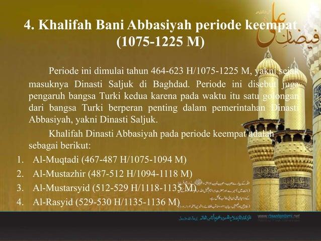 5. Al-Muktafi (530-555 H/1136-1160 M) 6. Al-Mustanjid (555-566 H/1160-1170 M) 7. Al-Mustadhi (566-575 H/1170-1180 M) 8. An...