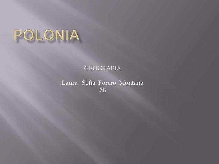 GEOGRAFIALaura Sofía Forero Montaña            7B