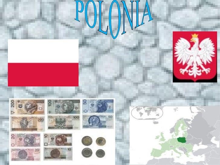 Capital:VarsoviaPoblación:30.104.000Superficie:312.685Moneda:ZlotyIdioma Oficial:Polonia.Presidente:Bronislaw.