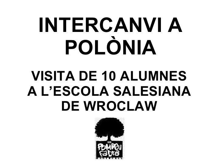 INTERCANVI A POLÒNIA VISITA DE 10 ALUMNES A L'ESCOLA SALESIANA DE WROCLAW