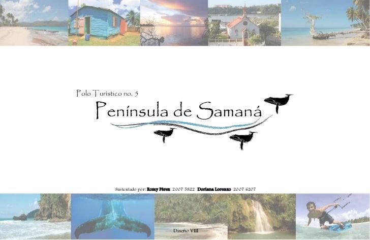 Polo Turístico no. 5     Península de Samaná            Sustentado por: Romy Pérez 2007 5822 Doriana Lorenzo 2007 6207    ...