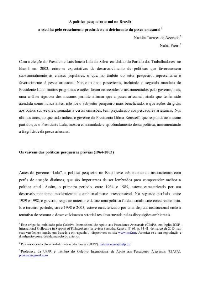 A política pesqueira atual no Brasil:a escolha pelo crescimento produtivo em detrimento da pesca artesanal1Natália Tavares...