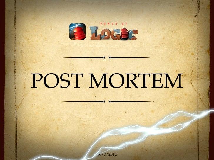 POST MORTEM    16/7/2012