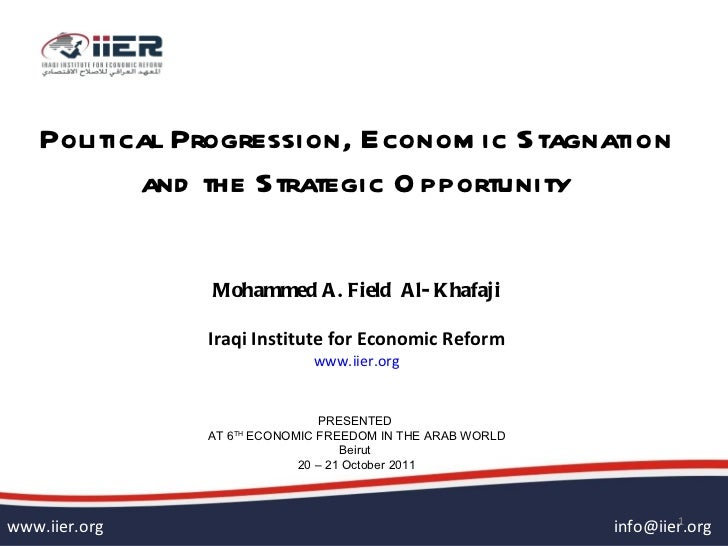 Political Progression, Econom ic Stagnation           and the Strategic O pportunity               Mohammed A . Field A l-...