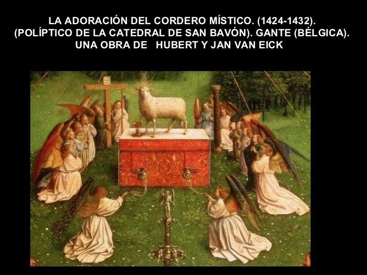 LA ADORACIÓN DEL CORDERO MÍSTICO. (1424-1432). (POLÍPTICO DE LA CATEDRAL DE SAN BAVÓN). GANTE (BÉLGICA). UNA OBRA DE  HUBE...