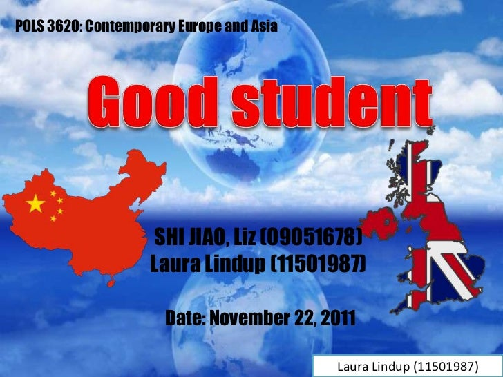 POLS 3620: Contemporary Europe and Asia                    SHI JIAO, Liz (09051678)                    Laura Lindup (11501...