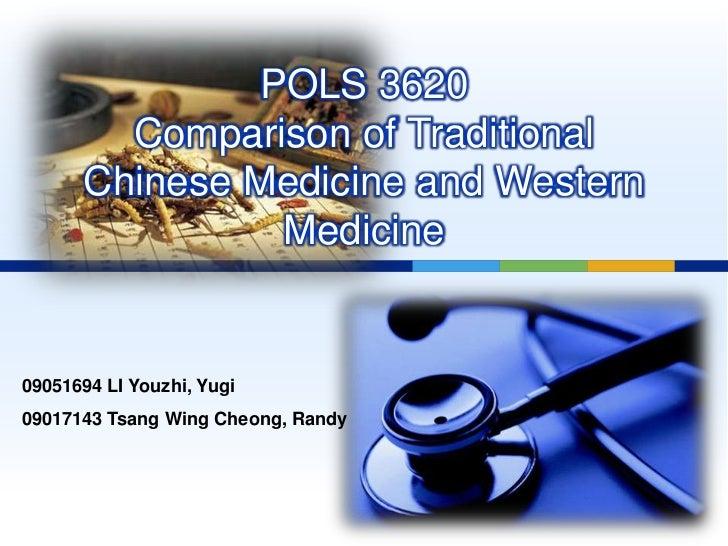 POLS 3620        Comparison of Traditional      Chinese Medicine and Western               Medicine09051694 LI Youzhi, Yug...