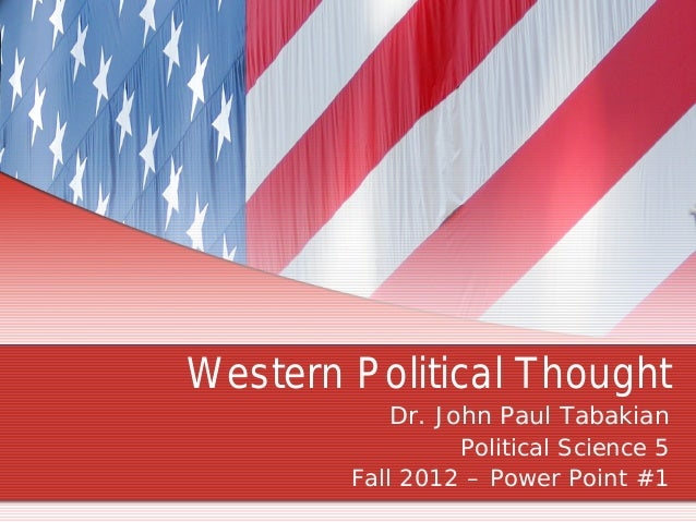 Western Political Thought            Dr. John Paul Tabakian                  Political Science 5        Fall 2012 – Power ...