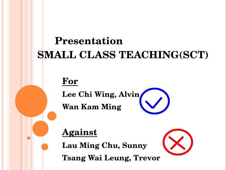 Presentation   SMALL CLASS TEACHING(SCT) For Lee Chi Wing, Alvin Wan Kam Ming Against Lau Ming Chu, Sunny Tsang Wai Leung,...