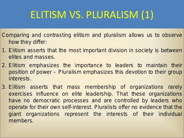 elitism versus pluralism The future of american foreign policy: elitism versus pluralism bibliography acheson, dean g present at the creation: my years in the state.