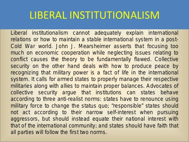the liberal principles as an ir Liberal international relations (ir) theory is related to, but distinct from, the   snyder provides his take on the basic principles of liberalism and.