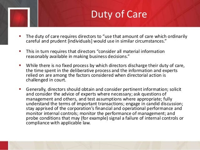 directors duty of care The authors investigate the origins of company directors statutory duty of care the findings of their archival research include that, contrary to what is said in some court judgments and corporate law commentaries, the first statutory duty of care in australia, and arguably the common law world, was introduced in the companies act 1896 (vic.