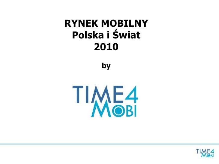 RYNEK MOBILNYPolska i Świat2010by<br />
