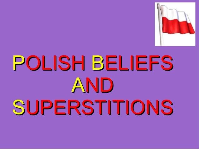 POLISH BELIEFS     ANDSUPERSTITIONS
