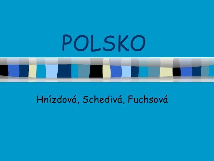 POLSKO Hnízdová, Schedivá, Fuchsová