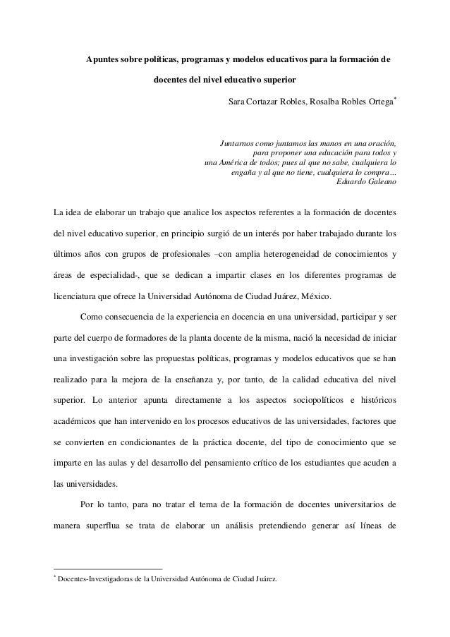 Apuntes sobre políticas, programas y modelos educativos para la formación de docentes del nivel educativo superior Sara Co...