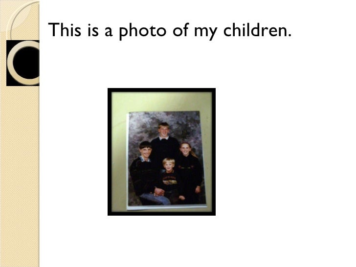 This is a photo of my children.