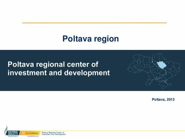 Poltava region                 Poltava, 2013