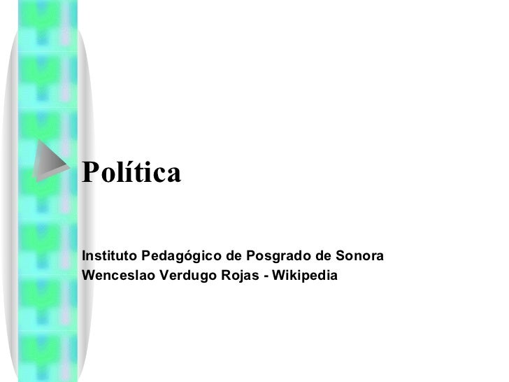 Política Instituto Pedagógico de Posgrado de Sonora Wenceslao Verdugo Rojas - Wikipedia