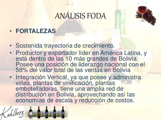ANÁLISIS FODA • FORTALEZAS • Sostenida trayectoria de crecimiento. • Productor y exportador líder en América Latina, y est...