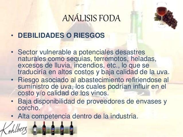 ANÁLISIS FODA • DEBILIDADES O RIESGOS • Sector vulnerable a potenciales desastres naturales como sequias, terremotos, hela...