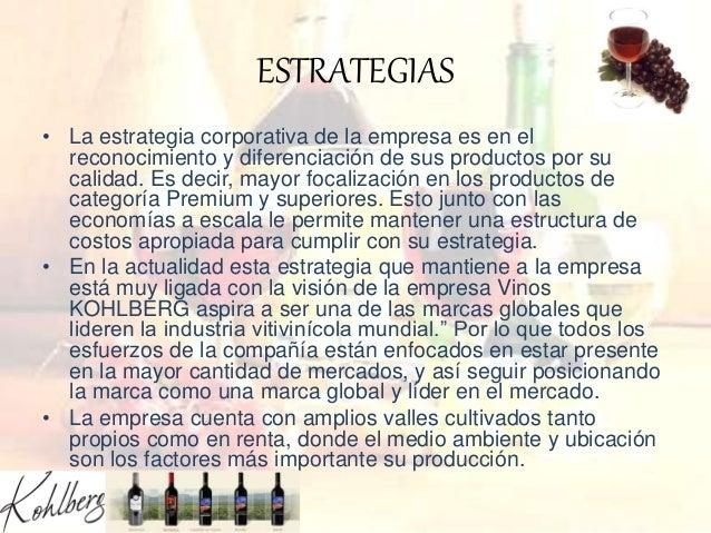 ESTRATEGIAS • La estrategia corporativa de la empresa es en el reconocimiento y diferenciación de sus productos por su cal...