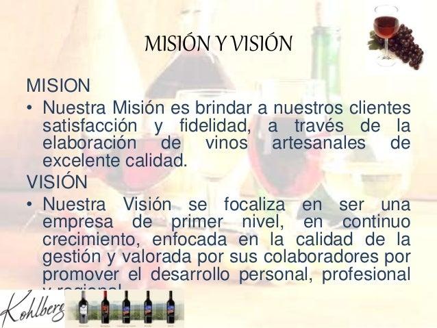 MISIÓN Y VISIÓN MISION • Nuestra Misión es brindar a nuestros clientes satisfacción y fidelidad, a través de la elaboració...
