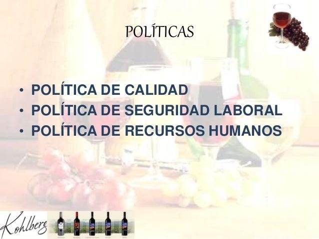POLÍTICAS • POLÍTICA DE CALIDAD • POLÍTICA DE SEGURIDAD LABORAL • POLÍTICA DE RECURSOS HUMANOS
