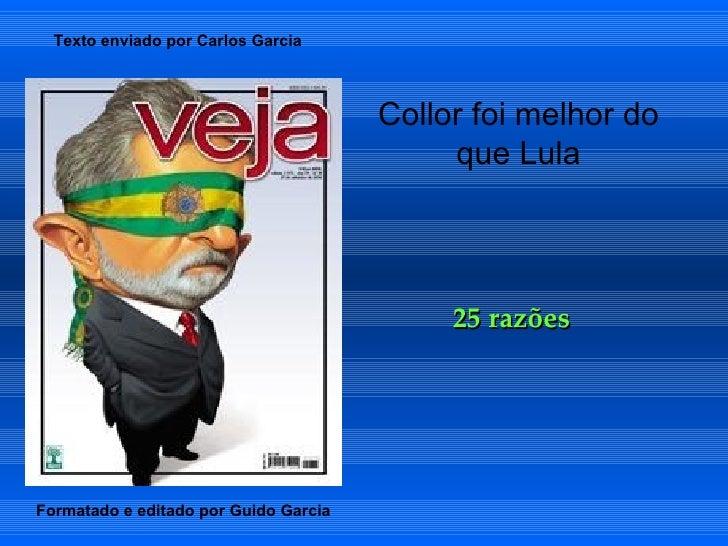 Collor foi melhor do que Lula 25 razões