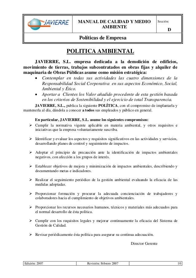 MANUAL DE CALIDAD Y MEDIO AMBIENTE Sección: D Políticas de Empresa Edición: 2007 Revisión: Febrero 2007 10 POLITICA AMBIEN...